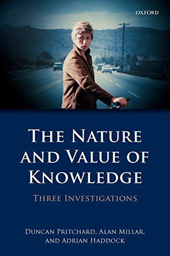 9780199655151: The Nature and Value of Knowledge: Three Investigations