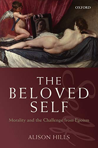 9780199655168: The Beloved Self: Morality and the Challenge from Egoism