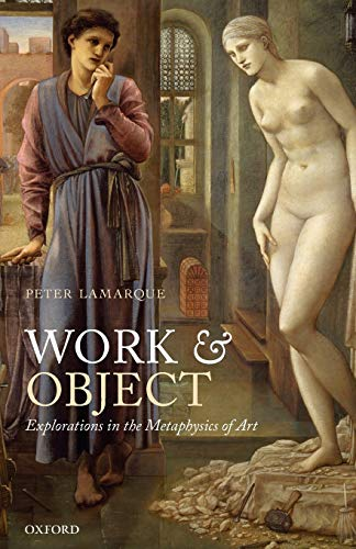 9780199655496: Work and Object: Explorations In The Metaphysics Of Art