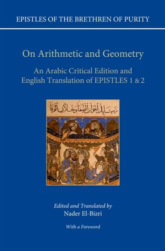 9780199655601: On Arithmetic & Geometry: An Arabic Critical Edition and English Translation of Epistles 1-2 (Epistles of the Brethren of Purity)