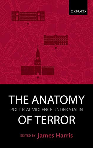 9780199655663: The Anatomy of Terror: Political Violence under Stalin