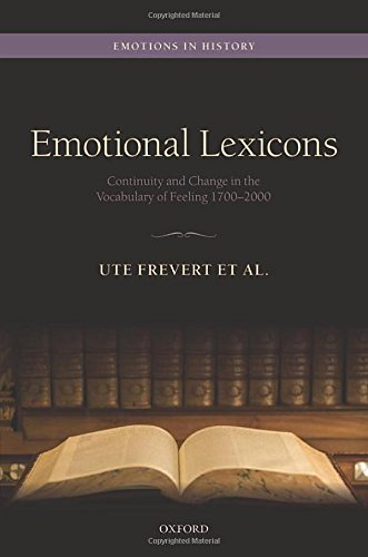 9780199655731: Emotional Lexicons: Continuity and Change in the Vocabulary of Feeling 1700-2000