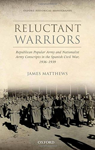 9780199655748: Reluctant Warriors: Republican Popular Army and Nationalist Army Conscripts in the Spanish Civil War, 1936-1939