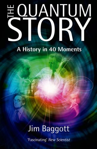 9780199655977: The Quantum Story: A history in 40 moments (Oxford Landmark Science)
