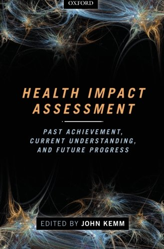 9780199656011: Health Impact Assessment: Past Achievement, Current Understanding, and Future Progress
