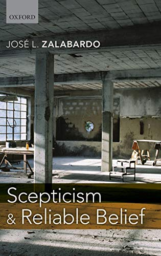 9780199656073: Scepticism and Reliable Belief