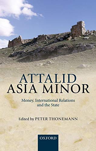 9780199656110: Attalid Asia Minor: Money, International Relations, and the State