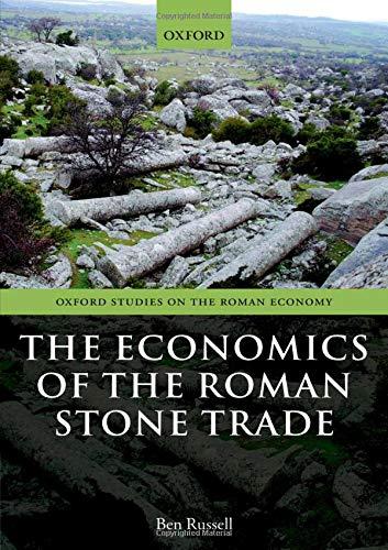 9780199656394: The Economics of the Roman Stone Trade (Oxford Studies on the Roman Economy)