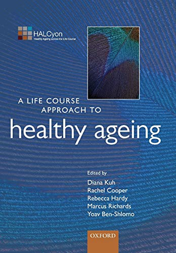9780199656516: A Life Course Approach to Healthy Ageing (Life Course Approach to Adult Health)