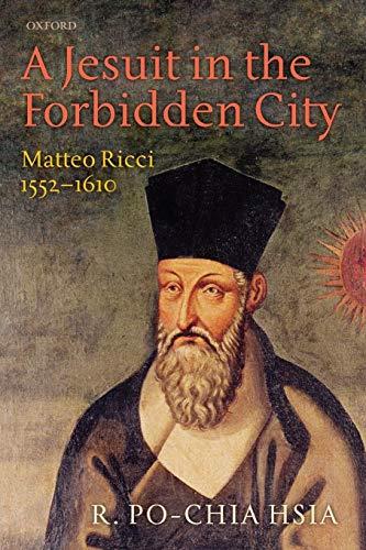 9780199656530: A Jesuit in the Forbidden City: Matteo Ricci 1552-1610