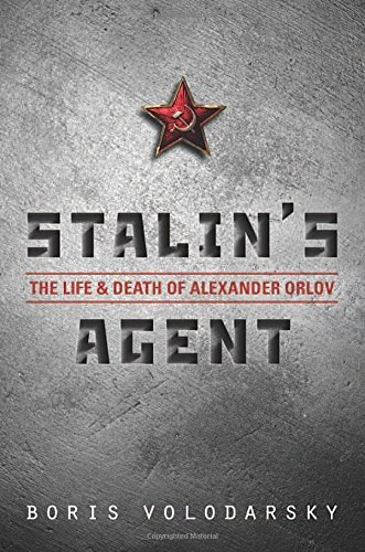 9780199656585: Stalin's Agent: The Life and Death of Alexander Orlov