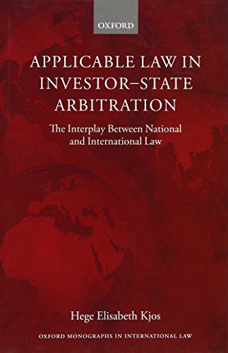 9780199656950: Applicable Law in Investor-State Arbitration: The Interplay Between National and International Law (Oxford Monographs in International Law)