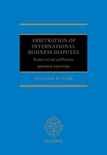 9780199657131: Arbitration of International Business Disputes: Studies in Law and Practice