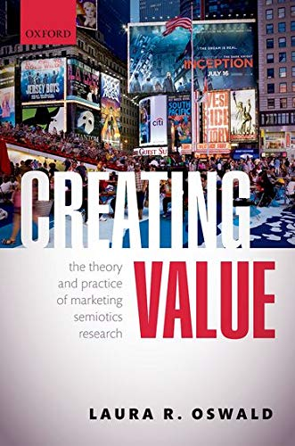9780199657261: Creating Value: The Theory and Practice of Marketing Semiotics Research