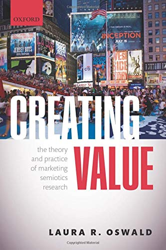 9780199657278: Creating Value: The Theory and Practice of Marketing Semiotics Research