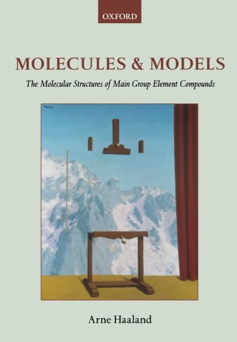 9780199657414: Molecules and Models: The molecular structures of main group element compounds