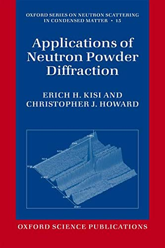 9780199657421: Applications of Neutron Powder Diffraction (Oxford Series on Neutron Scattering in Condensed Matter)