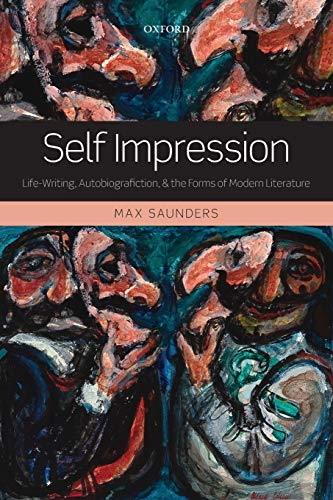 9780199657698: Self Impression: Life-Writing, Autobiografiction, and the Forms of Modern Literature
