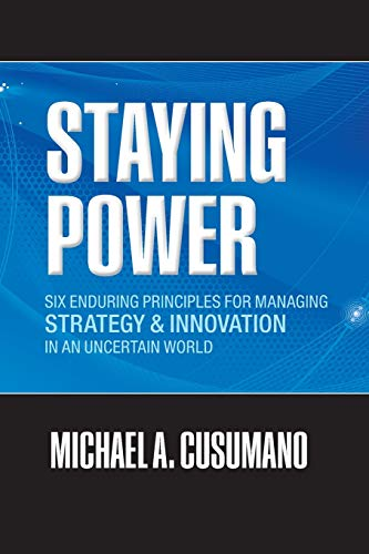 9780199657780: Staying Power: Six Enduring Principles for Managing Strategy and Innovation in an Uncertain World (Lessons from Microsoft, Apple, Intel, Google, ... (Clarendon Lectures in Management Studies)