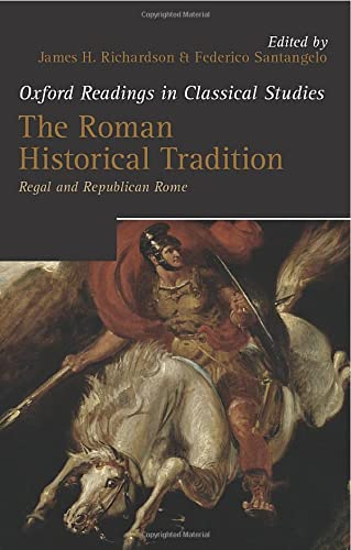 The Roman Historical Tradition. Regal and Republican Rome.: RICHARDSON, J. H. S.,