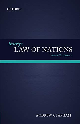 9780199657940: Brierly's Law of Nations: An Introduction to the Role of International Law in International Relations