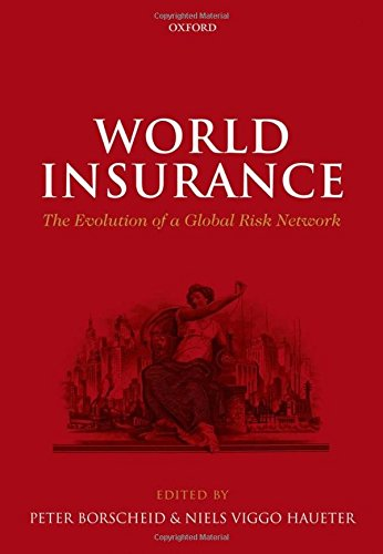 9780199657964: World Insurance: The Evolution of a Global Risk Network