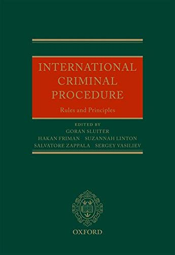 International Criminal Procedure: Principles and Rules: Goran Sluiter