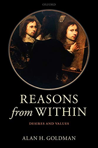9780199658275: Reasons from Within: Desires and Values
