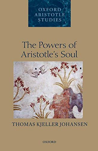 The Powers of Aristotle's Soul.: JOHANSEN, T. K.,