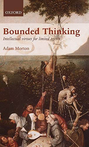 9780199658534: Bounded Thinking: Intellectual virtues for limited agents