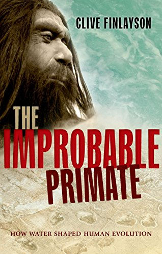 9780199658794: The Improbable Primate: How Water Shaped Human Evolution
