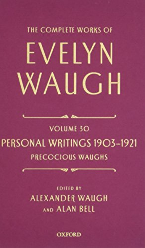 9780199658961: The Complete Works of Evelyn Waugh: Personal Writings 1903-1921: Precocious Waughs: Volume 30