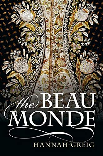 9780199659005: The Beau Monde: Fashionable Society in Georgian London