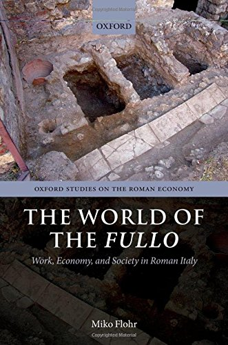 9780199659357: The World of the Fullo: Work, Economy, and Society in Roman Italy (Oxford Studies on the Roman Economy)
