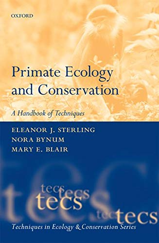PRIMATE ECOLOGY AND CONSERVATION (TECS) (Techniques in Ecology & Conservation) (0199659451) by Eleanor Sterling; Nora Bynum; Mary Blair