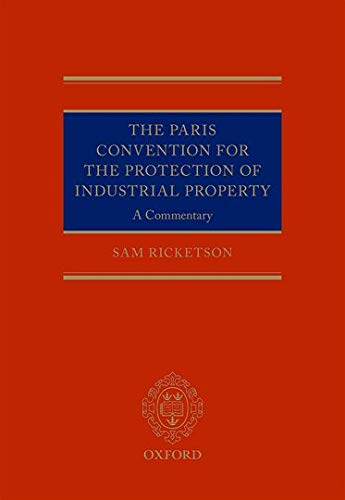 The Paris Convention for the Protection of Industrial Property: Sam Ricketson