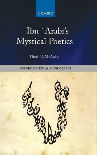 9780199659548: Ibn `Arabi's Mystical Poetics (Oxford Oriental Monographs)