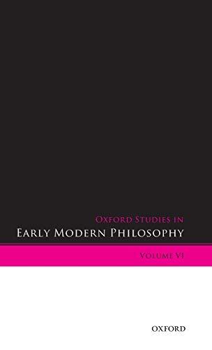 9780199659593: Oxford Studies in Early Modern Philosophy Volume VI