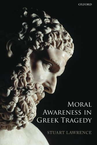 9780199659760: Moral Awareness in Greek Tragedy