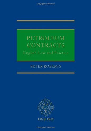 9780199659784: Petroleum Contracts: English Law and Practice