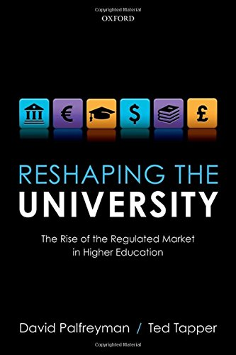 9780199659821: Reshaping the University: The Rise of the Regulated Market in Higher Education