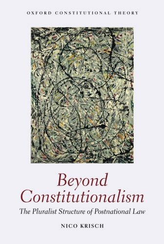 9780199659968: Beyond Constitutionalism: The Pluralist Structure of Postnational Law (Oxford Constitutional Theory)