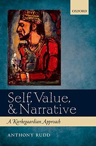 Self, Value, and Narrative. A Kierkegaardian Approach.: RUDD, A.,