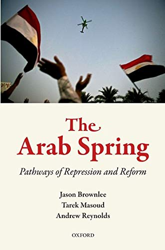 9780199660063: The Arab Spring: Pathways of Repression and Reform