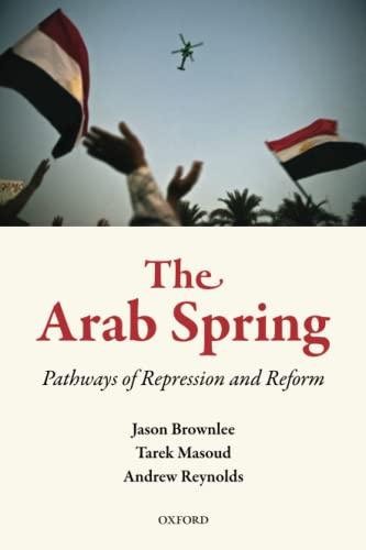 The Arab Spring: Pathways of Repression and Reform: Brownlee, Jason; Masoud, Tarek; Reynolds, ...