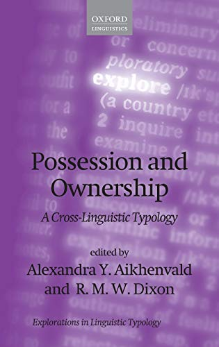9780199660223: Possession and Ownership: A Cross-Linguistic Typology (Explorations in Linguistic Typology)
