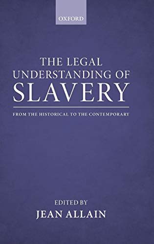 9780199660469: The Legal Understanding of Slavery: From the Historical to the Contemporary