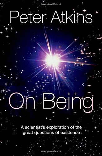 9780199660544: On Being: A Scientist's Exploration of the Great Questions of Existence