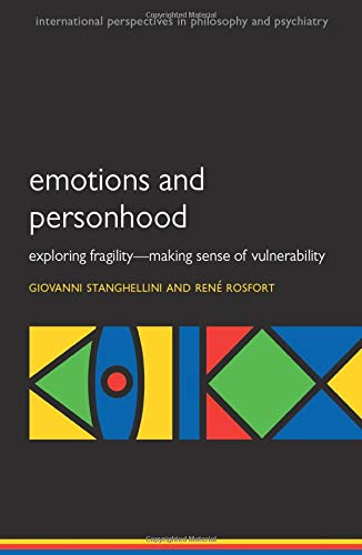 Emotions and Personhood. Exploring Fragility - Making Sense of Vulnerability.: STANGHELLINI, G. R.,