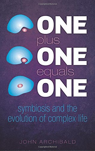 9780199660599: One Plus One Equals One: Symbiosis and the evolution of complex life